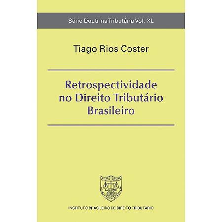 Retrospectividade no Direito Tributário Brasileiro
