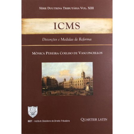 ICMS - Distorções e Medidas de Reforma