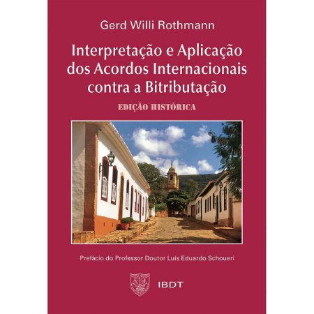Interpretação e Aplicação dos Acordos Internacionais contra a Bitributação