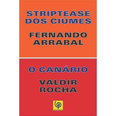 Striptease dos Ciúmes / O Canário