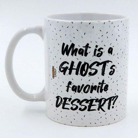Caneca Qual é a sobremesa favorita do fantasma?