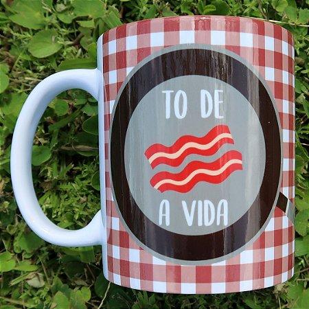 Caneca Tô de Bacon a Vida