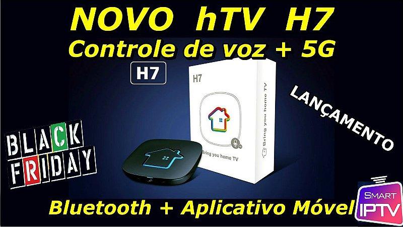 Htv H7 4K  Android sem Antenas Lançamento 2020