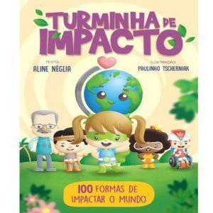 """VERSÃO IMPRESSA - LIVRO INFANTIL """"100 FORMAS DE IMPACTAR O MUNDO"""""""