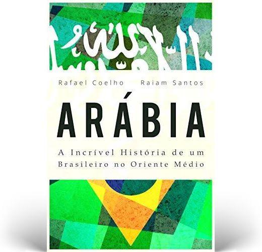 Arábia: A Incrível História De Um Brasileiro no Oriente Médio