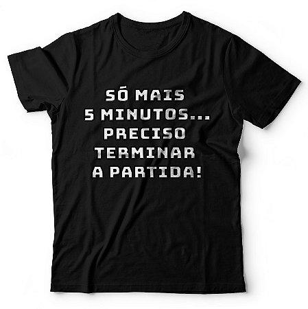 Camiseta Só mais 5 minutos...