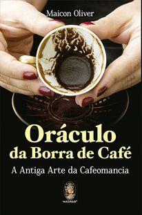 Oráculo da Borra de Café - A Antiga Arte da Cafeomancia