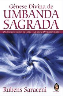 Gênese Divina de Umbanda Sagrada - O Livro dos Tronos de Deus