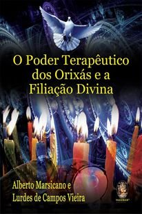 O Poder Terapêutico dos Orixás e a Filiação Divina