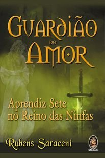 Guardião do Amor - Aprendiz Sete no Reino das Ninfas