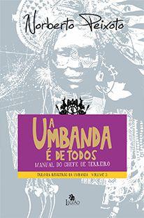 A Umbanda é de Todos | Trilogia Registros da Umbanda / Volume 3