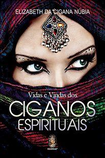 Vidas e Vindas dos Ciganos Espirituais