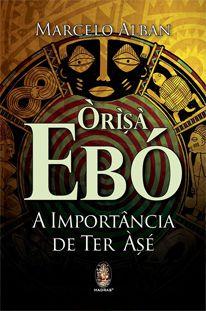 Orisá Ebó - A Importância de Ter Àsé