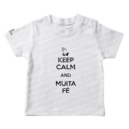 Camiseta Infantil Keep Calm and Muita Fé