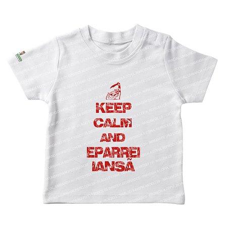 Camiseta Infantil Keep Calm and Eparrei Iansã