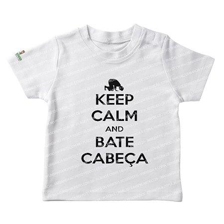 Camiseta Infantil Keep Calm and Bate Cabeça