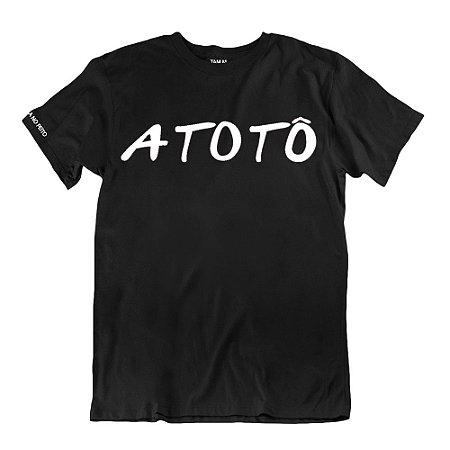 Camiseta Preta Atotô