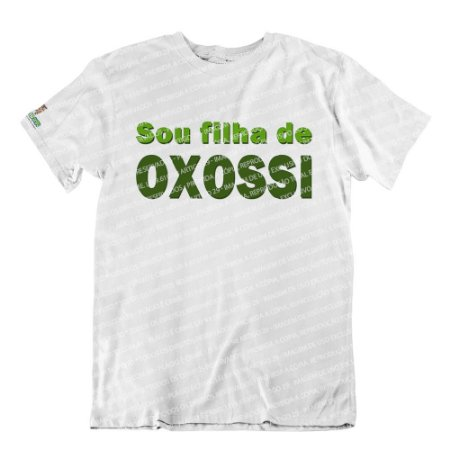 Camiseta Sou Filha de Oxossi
