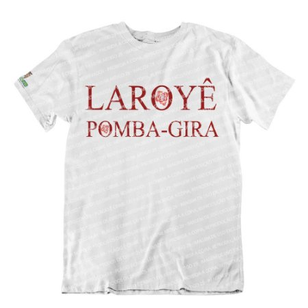 Camiseta Laroyê Pomba-Gira