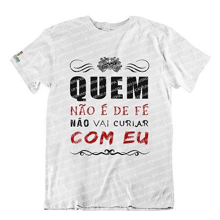 Camiseta Quem Não é De Fé