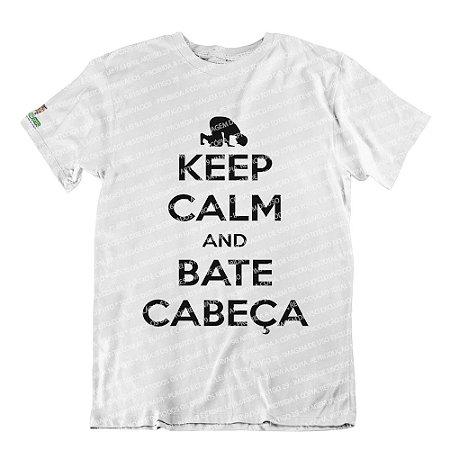 Camiseta Keep Calm and Bate Cabeça