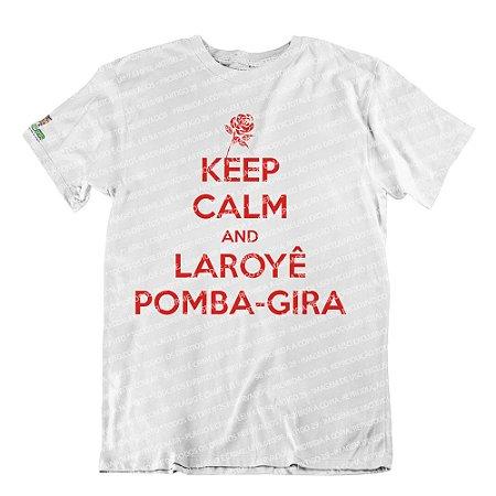 Camiseta Keep Calm and Laroyê Pomba-Gira
