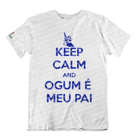 Camiseta Keep Calm and Ogum é Meu Pai