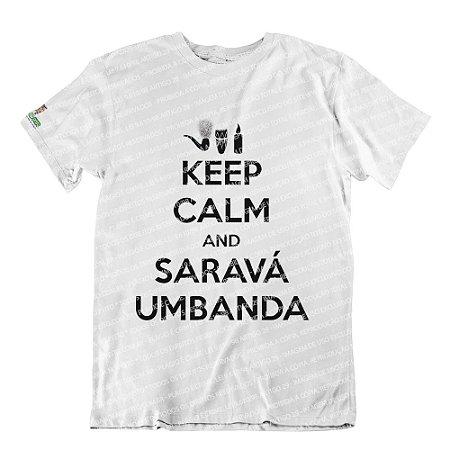 Camiseta Keep Calm and Saravá Umbanda
