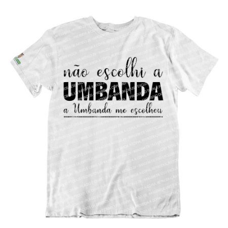 Camiseta  A Umbanda Me Escolheu