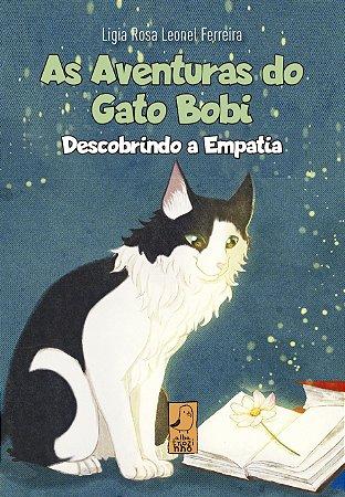 As Aventuras do Gato Bobi Descobrindo a Empatia
