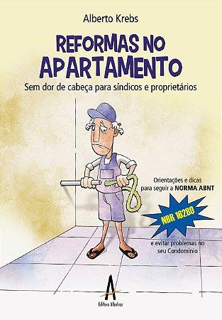 Reformas no Apartamento: Sem dor de cabeça para síndicos e proprietários