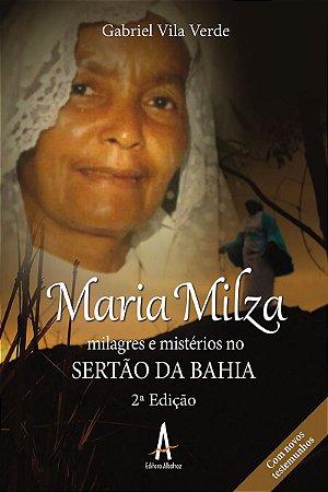 Maria Milza - milagres e mistérios no Sertão da Bahia
