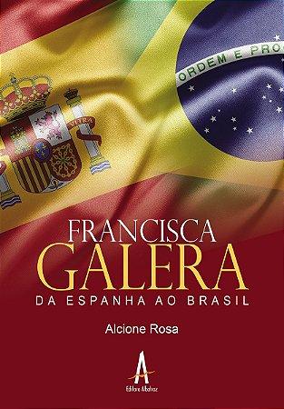 Francisca Galera – Da Espanha ao Brasil