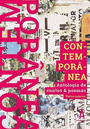 Contemporânea - Antologia de Contos & Poemas