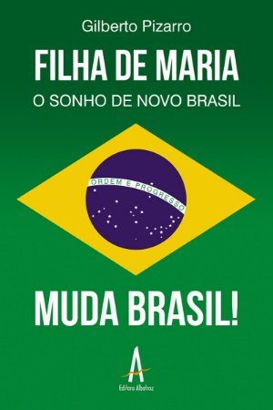 Filha de Maria - O Sonho de Novo Brasil - Muda Brasil