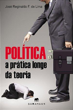 Política - A Prática Longe da Teoria