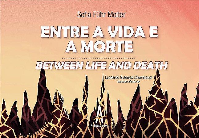 Entre a Vida e a Morte / Between Life and Death