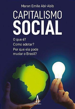 Capitalismo Social - O que é? Como adotar? Por que ele pode mudar o Brasil?