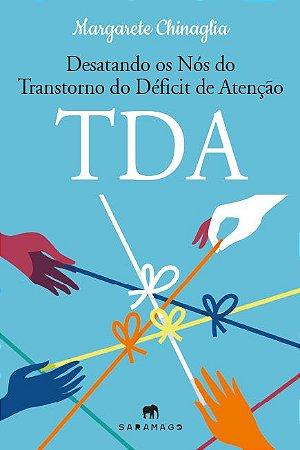 Desatando os Nós do Transtorno do Déficit de Atenção - TDA