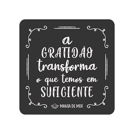 Porta Copo Magnético/Imã de Geladeira| A gratidão transforma o que temos em suficiente