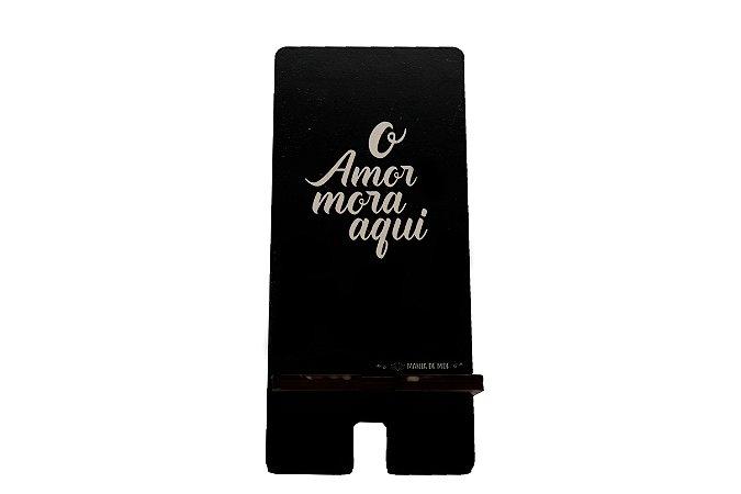 Porta Celular |O Amor Mora Aqui
