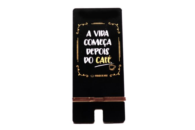 Porta Celular | A Vida Começa Depois do Café