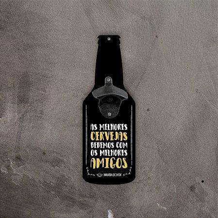 Abridor de Cerveja | Cerveja e amigos