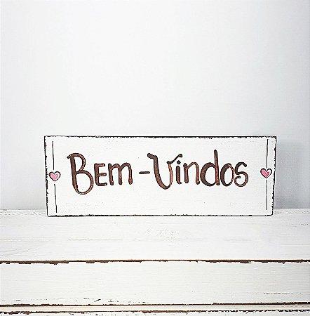 Placa de Madeira Provençal Branca Feita a Mão - Bem-Vindos 17cmx6cm