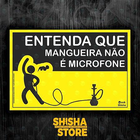 MANGUEIRA NÃO É MICROFONE