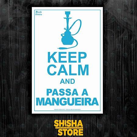 KEEP CALM AND PASSA A MANGUEIRA