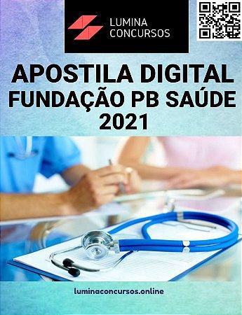 Apostila FUNDAÇÃO PB SAÚDE 2021 Técnico de Enfermagem em Terapia Intensiva Adulto