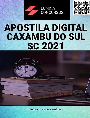 Apostila PREFEITURA DE CAXAMBU DO SUL SC 2021 Fiscal de Tributos, Obras e Vigilância Sanitária