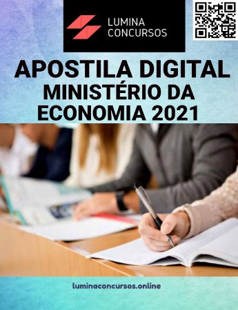Apostila MINISTÉRIO DA ECONOMIA 2021 Nível Superior - Qualquer área de formação I