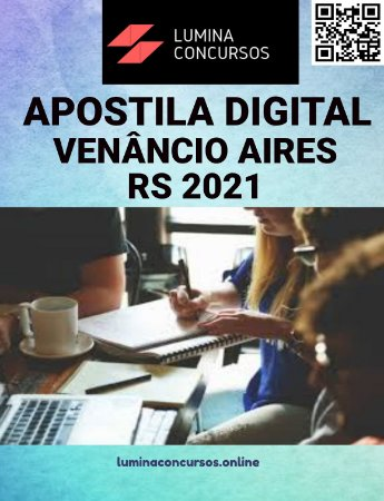 Apostila PREFEITURA DE VENÂNCIO AIRES RS 2021 Professor de Matemática